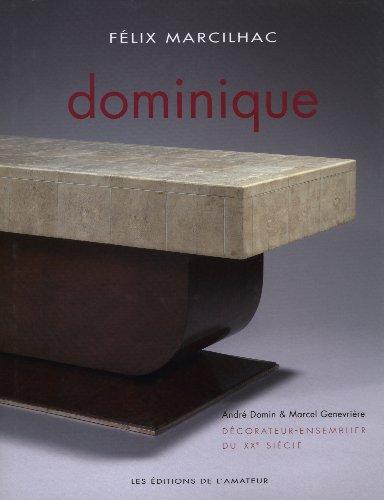 Dominique : Décorateur - ensemblier du XXe siècle