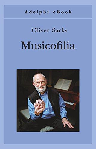 Musicofilia (Gli Adelphi Vol. 377)