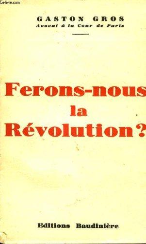 Ferons-nous la revolution ?