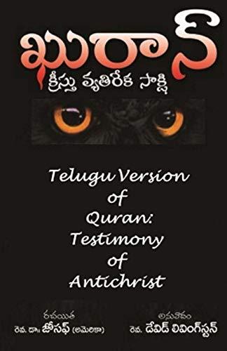 Telugu Version of Quran: Testimony of Antichrist por Rev. Joseph Adam Pearson Ph.D.