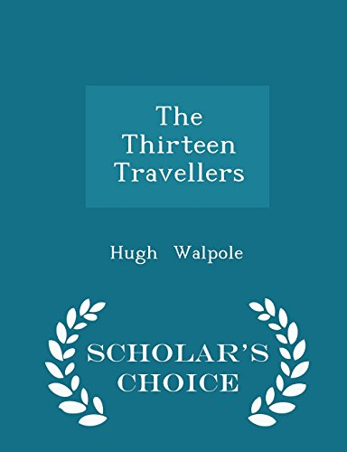 The Thirteen Travellers - Scholar's Choice Edition
