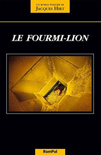 Le fourmi-lion: Un polar helvétique par Jacques Hirt