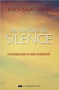 Les bienfaits du silence - Se ressourcer dans un monde assourdissant par Hanh