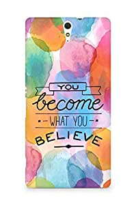 AMEZ you become what you believe Back Cover For Sony Xperia C5