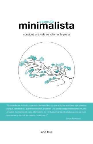 Esencia Minimalista: Consigue una vida sencillamente plena por Lucía Terol
