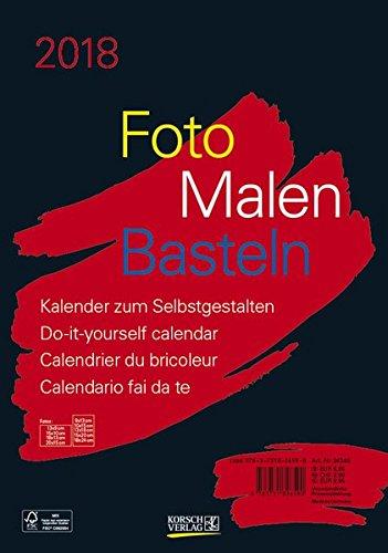 Foto-Malen-Basteln Bastelkalender A4 schwarz 2018: Fotokalender zum Selbstgestalten. Do-it-yourself Kalender mit festem Fotokarton.