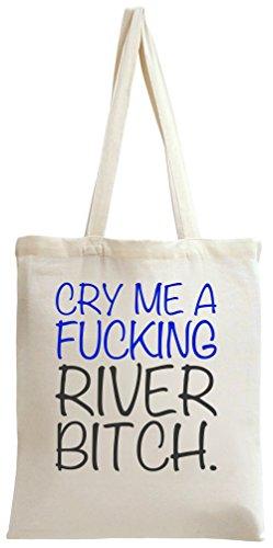 Cry Me A Fucking River Bitch Slogan Tote Bag
