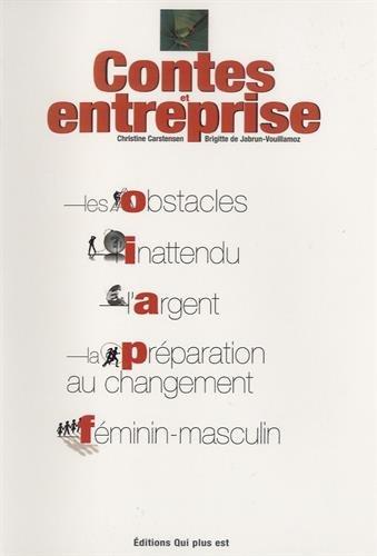 Contes et entreprise : Les obstacles, l'inattendu, l'argent, la préparation au changement, féminin-masculin par Christine-Sarah Carstensen