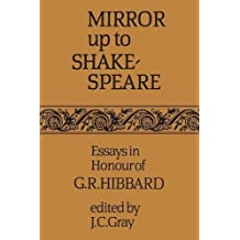 Mirror up to Shakespeare: Essays in Honour of G.R. Hibbard