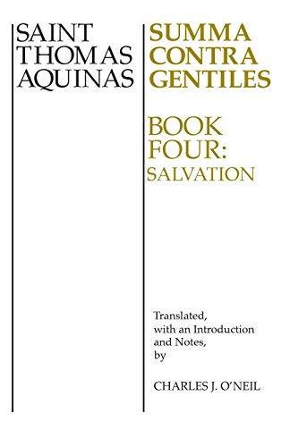 Summa Contra Gentiles bk.4; Salvation: Salvation bk.4 by Saint Thomas Aquinas (1976-11-30)