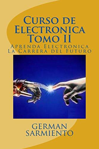 Curso de Electronica Tomo II (curso de elctronica nº 2) (Spanish Edition)