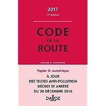 Code de la route 2017, annoté et commenté - 17e éd.