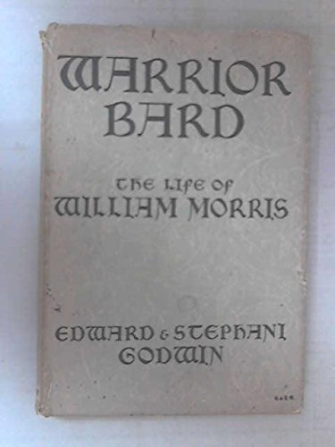 Warrior bard : the life of William Morris / Edward and Stephani Godwin ; illustrated by the authors