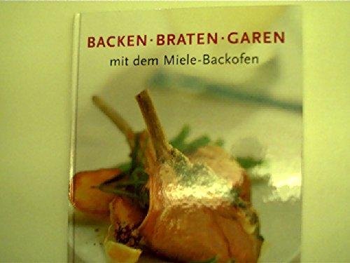 Preisvergleich Produktbild Backen, Braten, Garen mit dem Miele-Backofen,