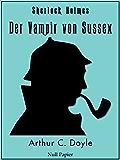 Sherlock Holmes - Der Vampir von Sussex und andere Detektivgeschichten: Vollständige & Illustrierte Fassung (Sherlock Holmes bei Null Papier 7)