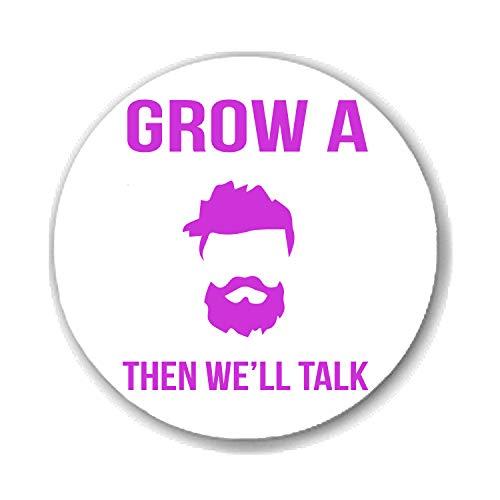 Gifts & Gadgets Co. Grow A Beard and Then We Talk Kühlschrankmagnet, rund, 38 mm