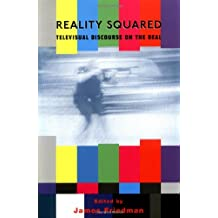 Reality Squared: Televisual Discourse on the Real