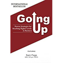 Going Up: Proven Strategies for Reaching Higher Levels in Business (English Edition)