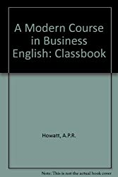 A Modern Course in Business English: Classbook