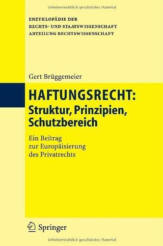Haftungsrecht: Struktur, Prinzipien, Schutzbereich (Enzyklopädie der Rechts- und Staatswissenschaft)
