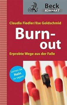 Burn-out: Erprobte Wege aus der Falle (Beck kompakt) von [Fiedler, Claudia, Goldschmid, Ilse]