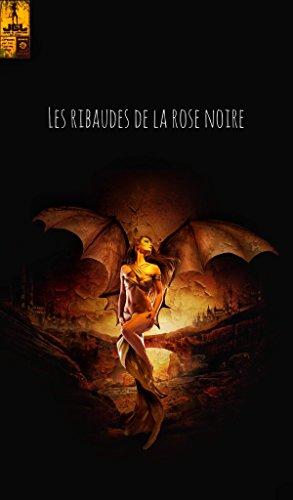 Couverture du livre Les ribaudes de la rose noire