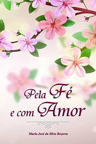 Pela fé e com amor (Portuguese Edition)