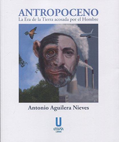 Antropoceno: La Era de la Tierra acosada por el Hombre (Relatacuentos)