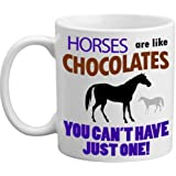 Freelogix Horses Are Like Chocolates You Can't Just Have One Gift Mug