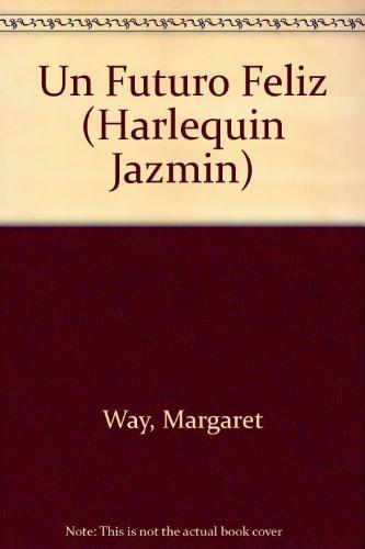 Un Futuro Feliz (Harlequin Jazmin)
