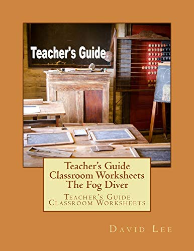 Teacher's Guide Classroom Worksheets The Fog Diver: Teacher's Guide Classroom Worksheets