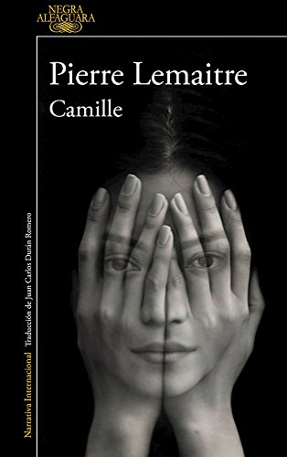 Camille. Un Caso Del Comandante Camille Verhoeven 4 (ALFAGUARA NEGRA)
