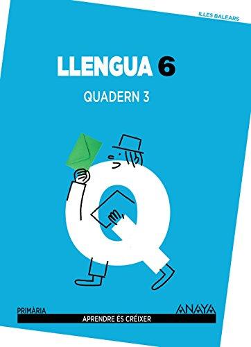 Llengua 6. Quadern 3. (Aprendre és créixer) - 9788467834758