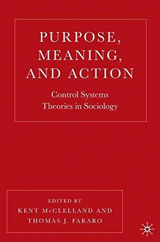 Purpose, Meaning, and Action: Control Systems Theories in Sociology (2007-02-05)