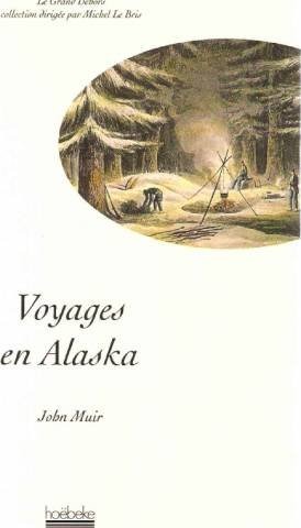 Voyages en Alaska par John Muir