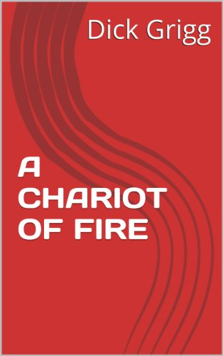 A CHARIOT OF FIRE (English Edition)