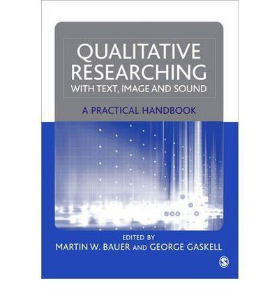 [(Qualitative Researching with Text, Image and Sound: A Practical Handbook for Social Research)] [Author: Martin W. Bauer] published on (June, 2000)