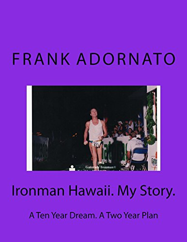 Descargar Ironman Hawaii. My Story.: A Ten Year Dream, A Two Year Plan to Race Ironman PDF Gratis