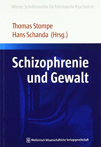 Schizophrenie und Gewalt (Wiener Schriftenreihe für Forensische Psychiatrie)