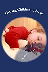 Getting Children to Sleep: Sleep Habits for Good Health by Cathy Wilson (2013-08-29)