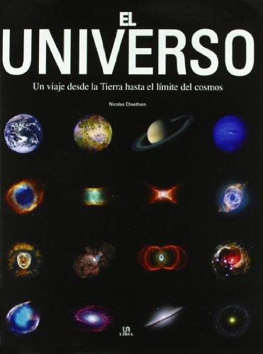 El universo. Un viaje desde la tierra al cosmos por Nicolas Cheetham