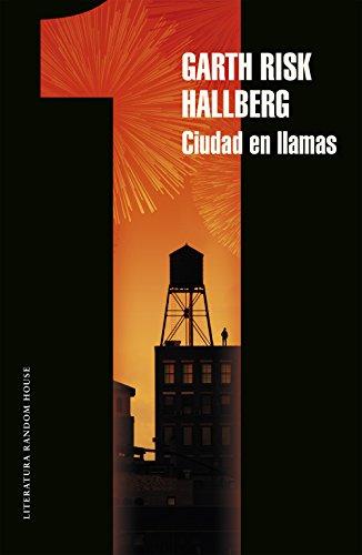 Ciudad en llamas (Parte 1) por Garth Risk Hallberg