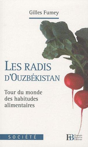 Les radis d'Ouzbékistan : Tour du monde des habitudes alimentaires