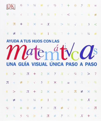 Ayuda a tus hijos con las matemáticas (APRENDIZAJE Y DESARROLLO) por Varios autores