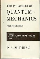 Principles of Quantum Mechanics (International Series of Monographs on Physics) by P. A. M. Dirac (1958-12-30)