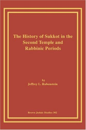 The History of Sukkot in the Second Temple and Rabbinic Periods by Jeffrey L. Rubenstein (1995-01-01)
