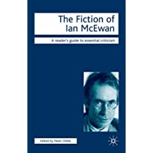 Fiction of Ian McEwan (Readers' Guides to Essential Criticism) (2005-11-01)