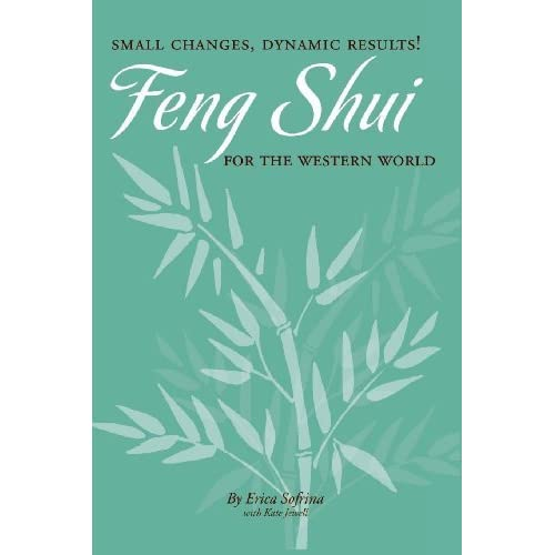Small Changes, Dynamic Results!: Feng Shui for the Western World by Erica Sofrina (August 19,2008)