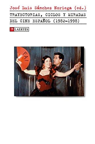 Trayectorias,ciclos y miradas del cine español (1982-1998) (Kaplan)