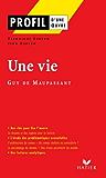 Profil - Maupassant (Guy de) : Une vie : Analyse littéraire de l'oeuvre (Profil d'une Oeuvre t. 103)